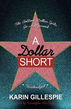 A Dollar Short: The Bottom Dollar Girls Go Hollywood, Karin Gillespie