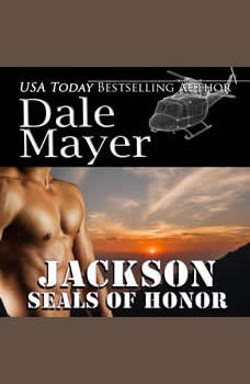 SEALs of Honor: Jackson: Book 19: SEALs of Honor, Dale Mayer