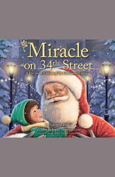Miracle on 34th Street: A Storybook Edition of the Christmas Classic, Valentine Davies