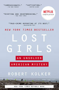Lost Girls: An Unsolved American Mystery, Robert Kolker