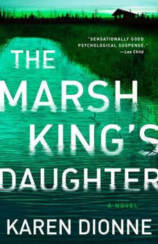 The Marsh King's Daughter, Karen Dionne