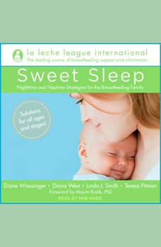 Sweet Sleep: Nighttime and Naptime Strategies for the Breastfeeding Family, La Leche League International