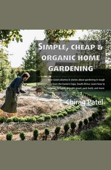 Simple, Cheap and organic Home Gardening, Chirag Patel