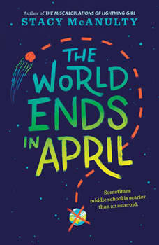 The World Ends in April, Stacy McAnulty