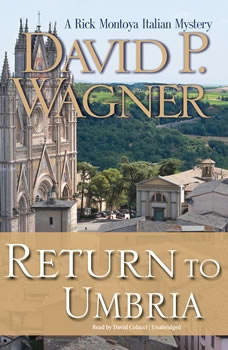 Return to Umbria: A Rick Montoya Italian Mystery A Rick Montoya Italian Mystery, David P. Wagner