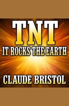 TNT: It Rocks the Earth, Claude Bristol