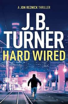 Hard Wired, J. B. Turner