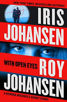 With Open Eyes: A Kendra Michaels short story, Iris Johansen