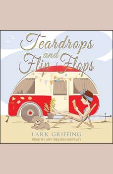 Teardrops and Flip Flops, Lark Griffing