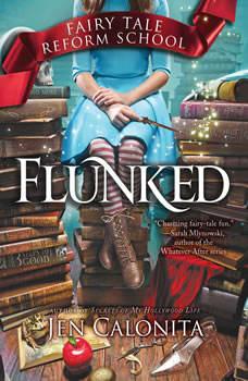 Flunked - Booktrack Edition, Jen Calonita