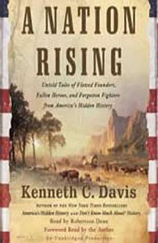 A Nation Rising: Untold Tales of Flawed Founders, Fallen Heroes, and Forgotten Fighters from America's Hidden History, Kenneth C. Davis