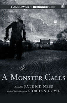 A Monster Calls: Inspired by an Idea from Siobhan Dowd Inspired by an Idea from Siobhan Dowd, Patrick Ness