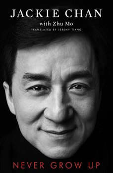 Download Never Grow Up Audiobook By Jackie Chan Audiobooksnow Com
