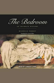 The Bedroom: An Intimate History, Michelle Perrot