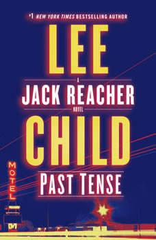 Past Tense: A Jack Reacher Novel, Lee Child