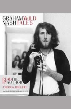 Wild Tales: A Rock & Roll Life, Graham Nash