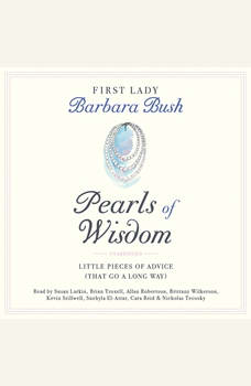 Pearls of Wisdom: Little Pieces of Advice (That Go a Long Way), Barbara Bush