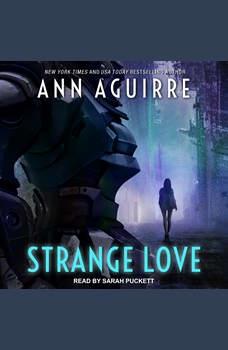 Strange Love, Ann Aguirre