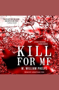 Kill For Me, M. William Phelps