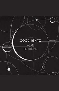 Good Benito, Alan Lightman