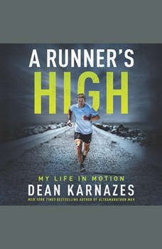 A Runner�s High: My Life in Motion, Dean Karnazes