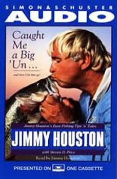 Caught Me A Big'Un...And then I Let Him Go!: Jimmy Houston's Bass Fishing Tips Jimmy Houston's Bass Fishing Tips, Jimmy Houston