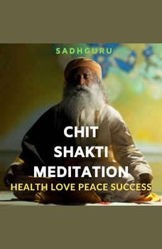 Learn Meditation: Health, Love, Peace and Success, Sadhguru