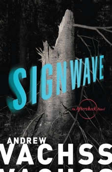 Signwave: An Aftershock Novel An Aftershock Novel, Andrew Vachss
