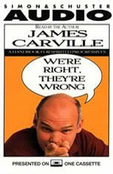 We're Right they're Wrong: A Handbook for Spirited Progressives, James Carville