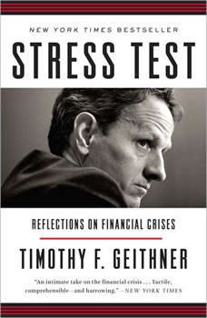 Stress Test: Reflections on Financial Crises, Timothy F. Geithner