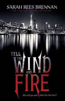Tell the Wind and Fire, Sarah Rees Brennan
