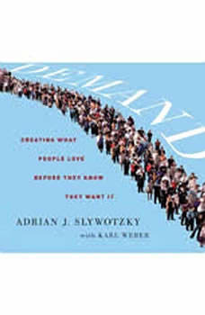 Demand: Creating What People Love Before They Know They Want It, Adrian Slywotzky