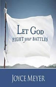 Let God Fight Your Battles, Joyce Meyer