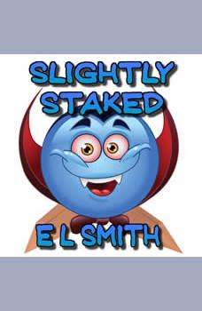 Slightly Staked, E. L. Smith