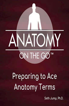 Preparing To Ace Anatomy Terms, Seth Jump