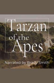 Tarzan of the Apes: The First Tarzan Book, Edgar Rice Burroughs