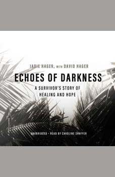 Echoes of Darkness: A Survivor's Story of Healing and Hope, Jadie Hager