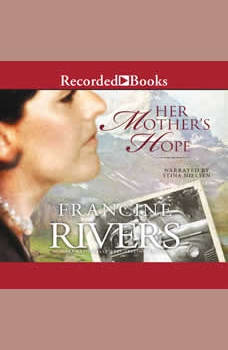 Her Mother's Hope, Francine Rivers