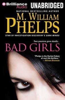 Bad Girls, M. William Phelps