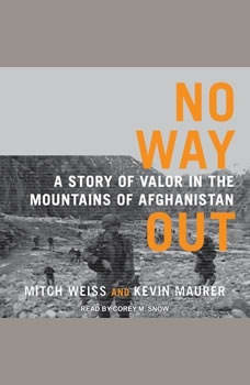 No Way Out: A Story of Valor in the Mountains of Afghanistan, Kevin Maurer