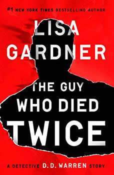 The Guy Who Died Twice: A Detective D.D. Warren Story A Detective D.D. Warren Story, Lisa Gardner