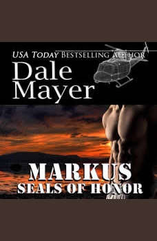 SEALs of Honor: Markus: Book 7: SEALs of Honor, Dale Mayer
