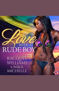 In Love with a Rude Boy, Nika Michelle; Racquel Williams