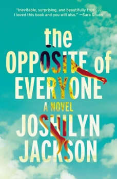 The Opposite of Everyone, Joshilyn Jackson