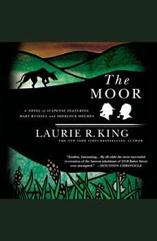 The Moor: A Novel of Suspense Featuring Mary Russell and Sherlock Holmes, Laurie R. King