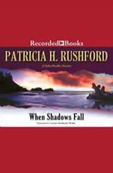 When Shadows Fall, Patricia Rushford