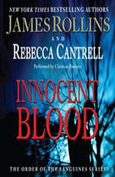Innocent Blood: The Order of the Sanguines Series The Order of the Sanguines Series, James Rollins