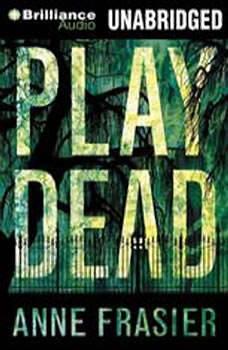 Play Dead, Anne Frasier