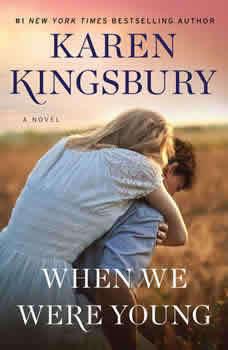 When We Were Young, Karen Kingsbury