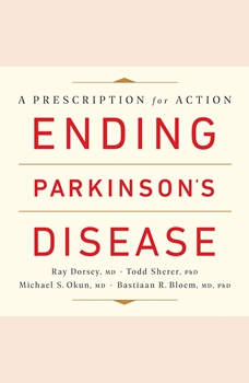 Ending Parkinson's Disease: A Prescription for Action, Ray Dorsey